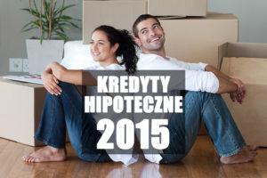 Najlepsze kredyty hipoteczne na 200 000 zł lipiec 2015