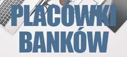 Polskie banki online placówki i oddziały banków w Polsce