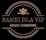 Banki, kredyty dla VIP - dla.vip.pl